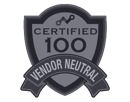 Vendor Neutral - Certified 100